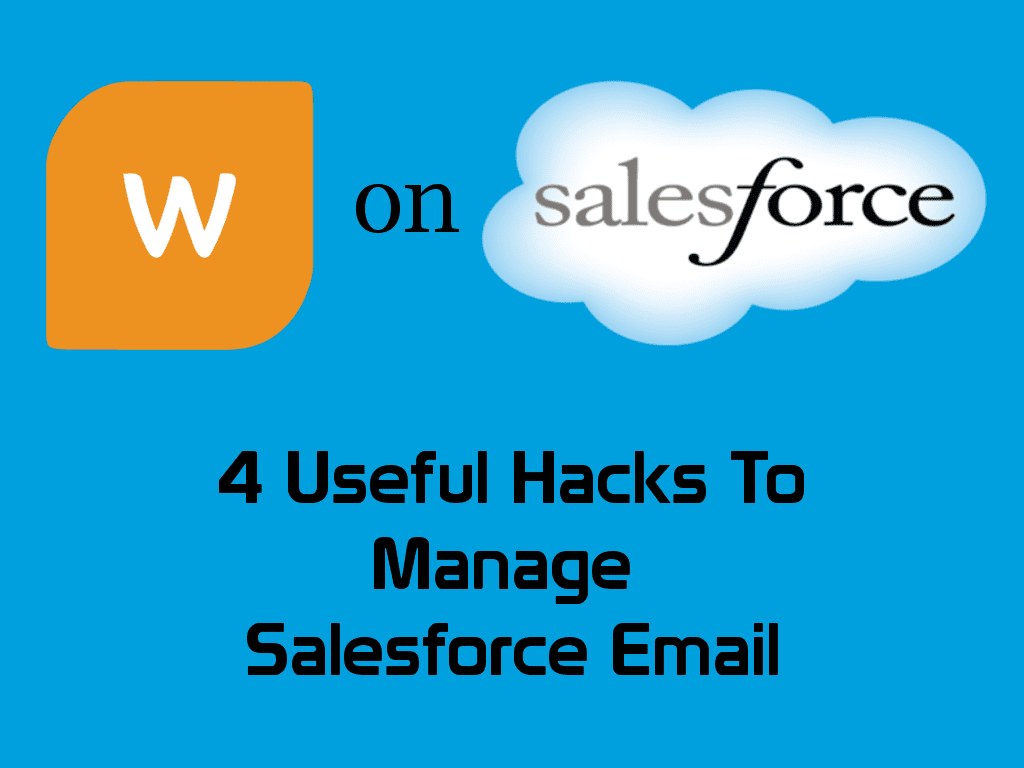 Salesforce 101 - 4 Useful Hacks To Manage Salesforce Email