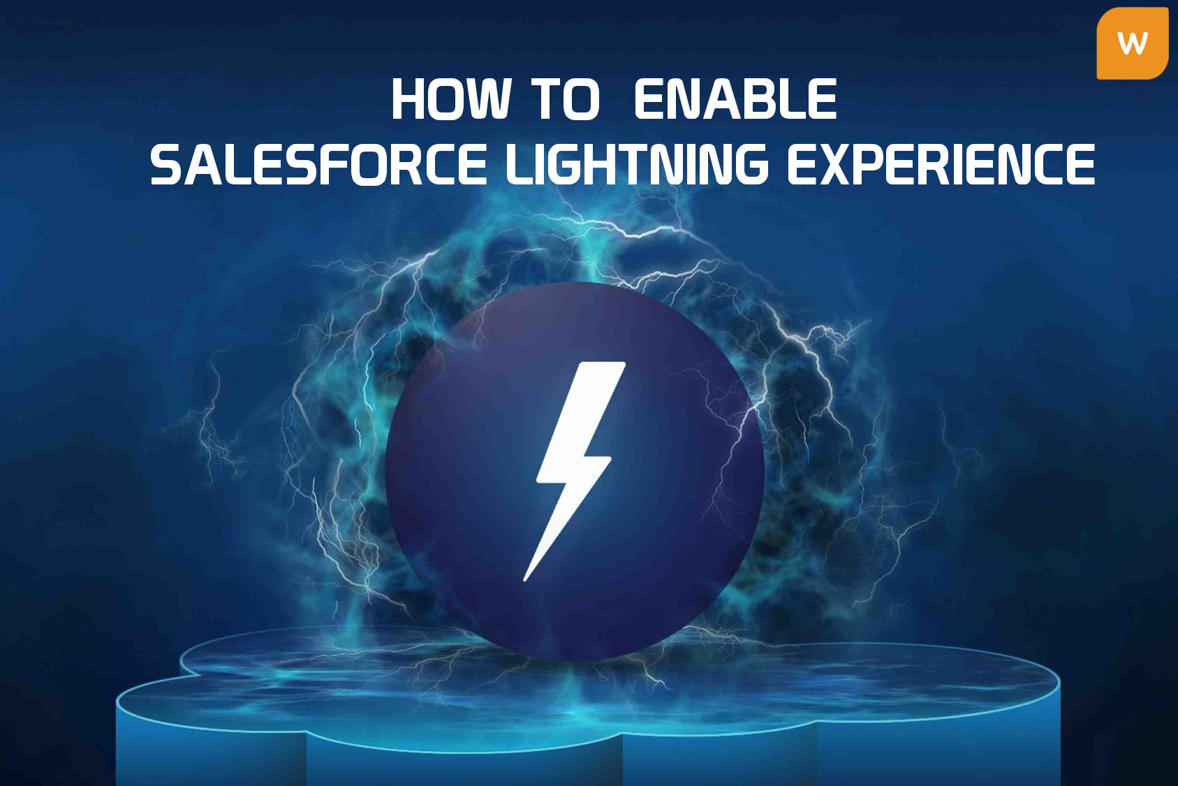 How To Power Up & Enable Salesforce Lightning!