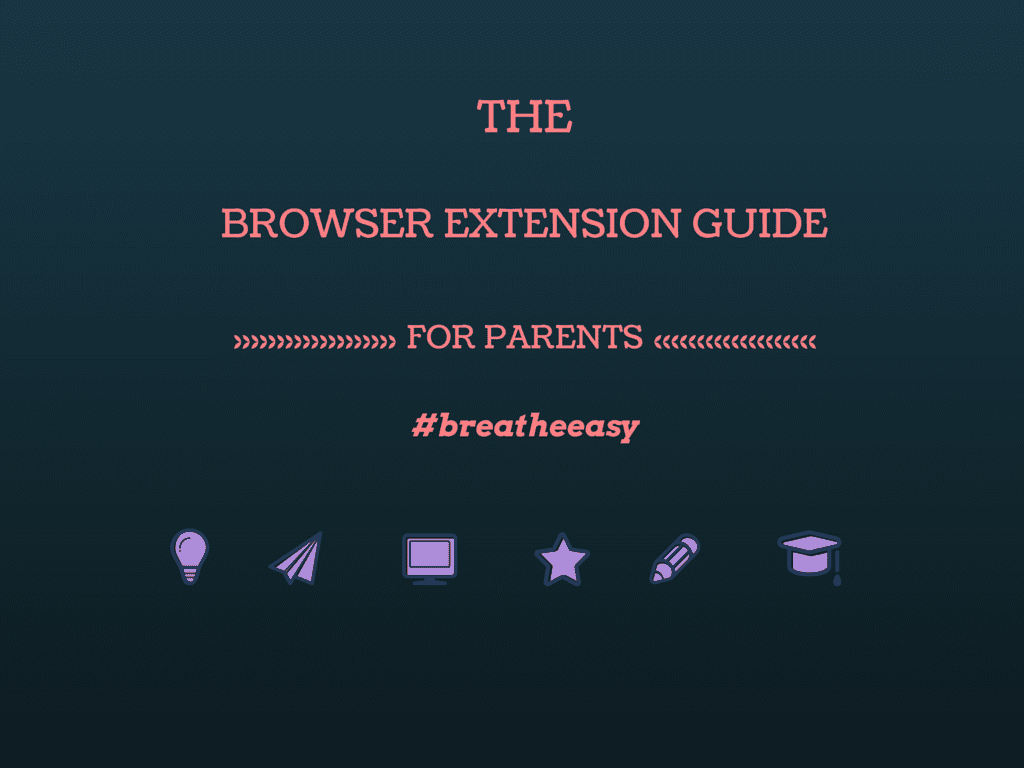 7 Browser Extensions That Will Make Your Parents Breathe Easier On The Web