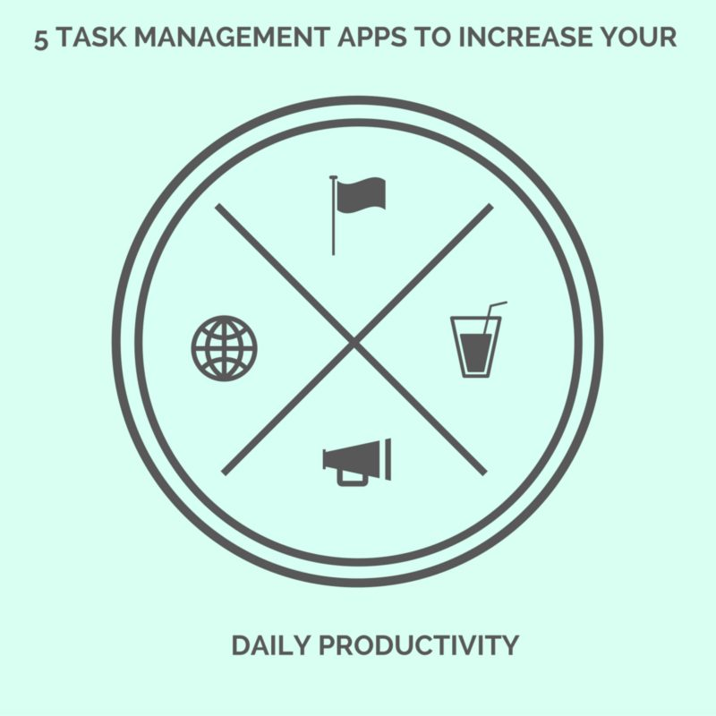 5 Task Management Apps To Increase Your Daily Productivity
