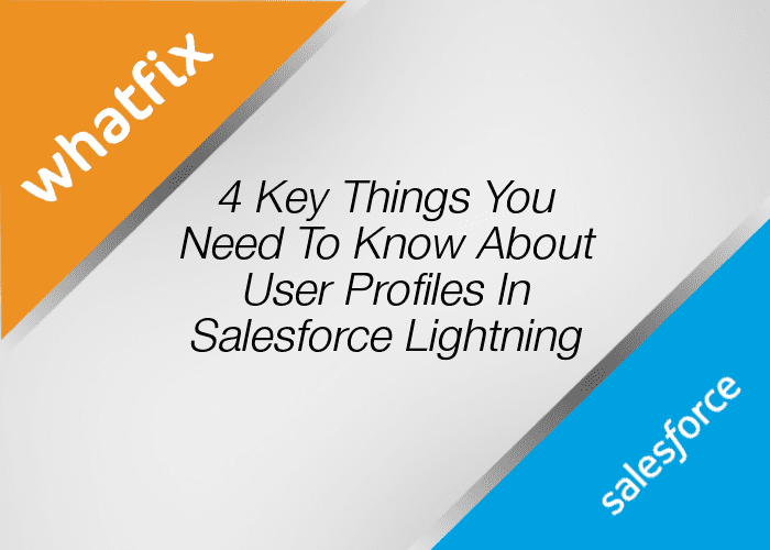 Profiles In Salesforce Lightning