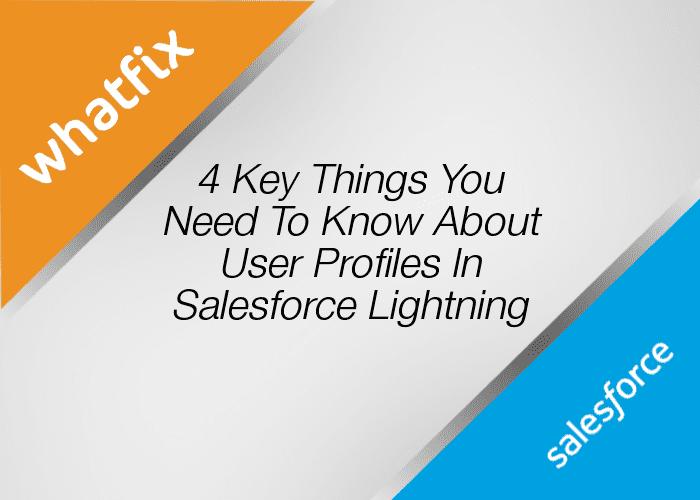 Profiles In Salesforce Lightning