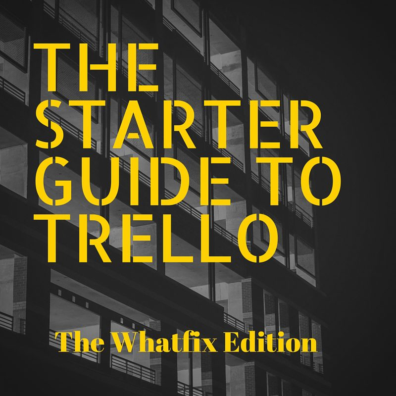 The Starter Guide To Trello