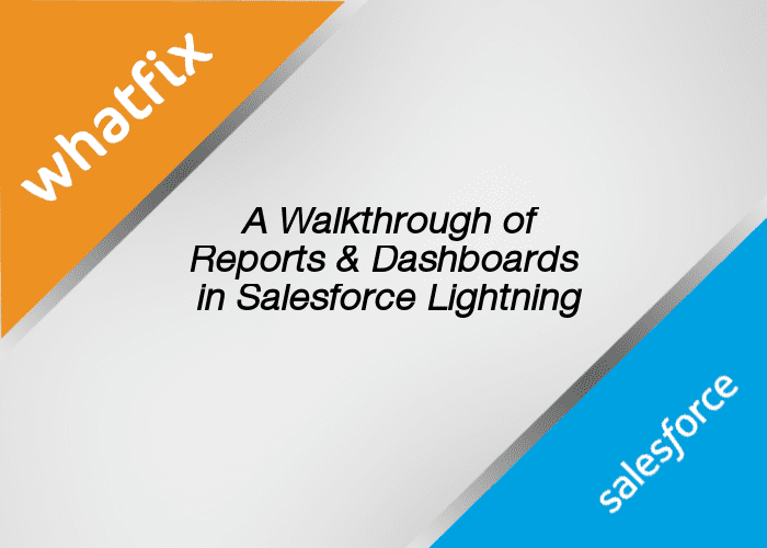Salesforce Lightning reports and dashboards