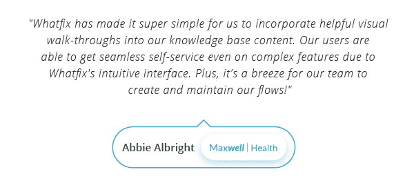WalkMe Alternatives - Testimonial by Abbie Albright, Maxwell Health