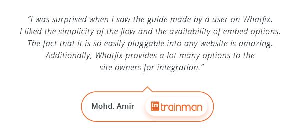WalkMe Alternatives - Testimonial by Mohd. Amir, Trainman