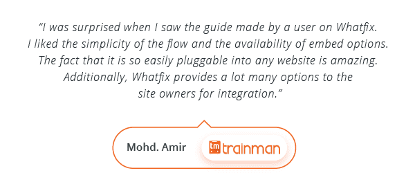 WalkMe Alternatives - Testimonial by Mohd. Amir, Trainman