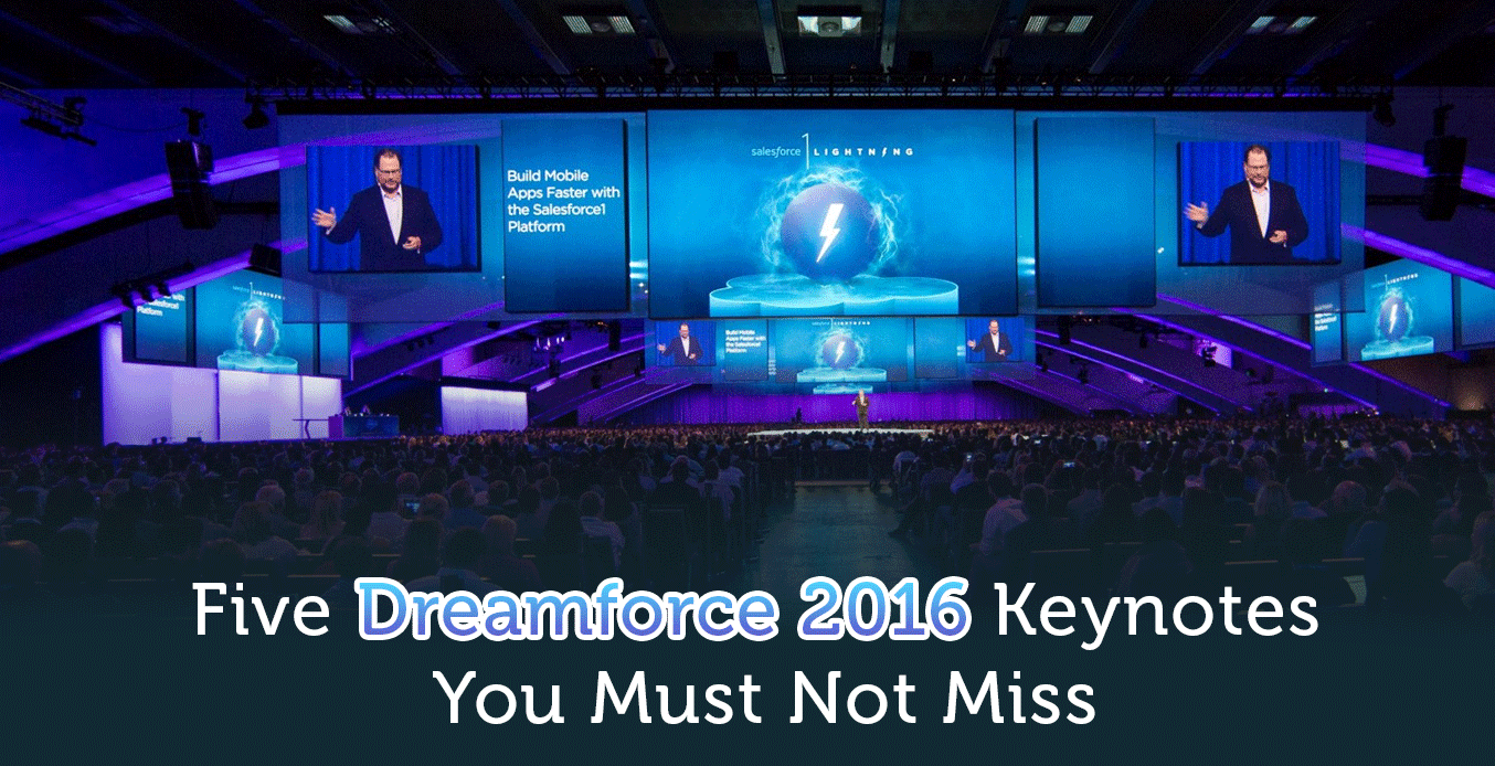 5 Dreamforce 2016 Keynotes That You Shouldn't Miss