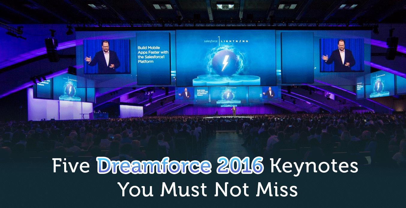 5 Dreamforce 2016 Keynotes That You Shouldn't Miss