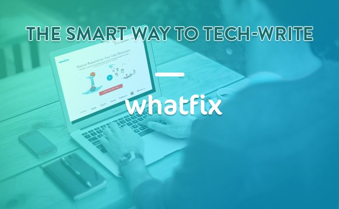 Whatfix – The smart way to Tech-Write