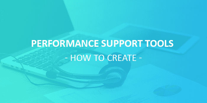 performance support tools How to create