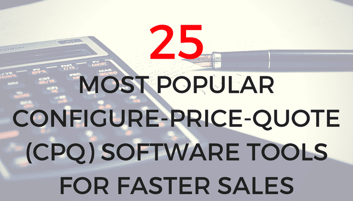 25 CPQ Software Tools to Close Sales Faster