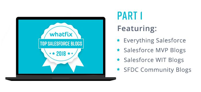 Top Salesforce Blogs 2018 That Every Trailblazer Should Follow! - Part 1