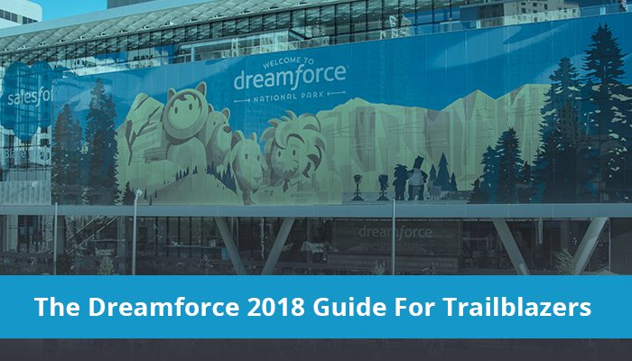 Dreamforce 2018 Guide For Trailblazers