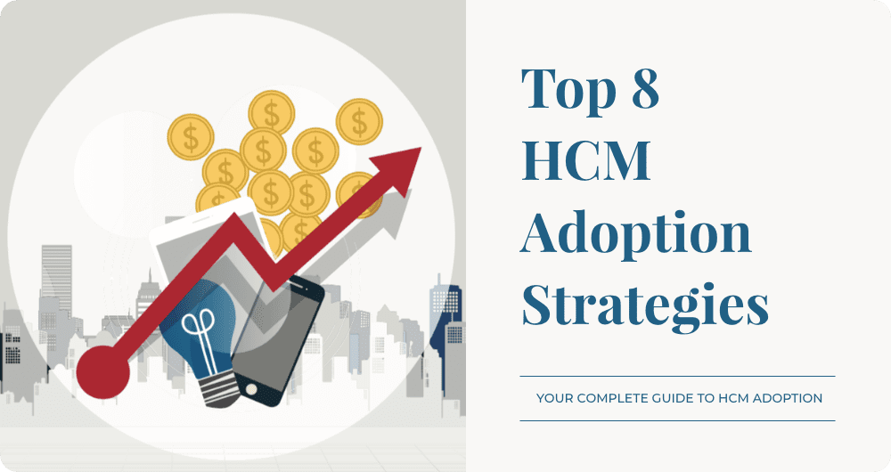 Top 8 HCM Adoption Strategies