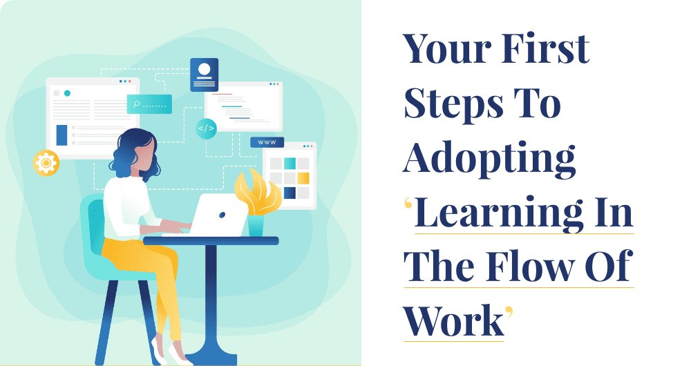Your first steps to adopting learning in the flow of work