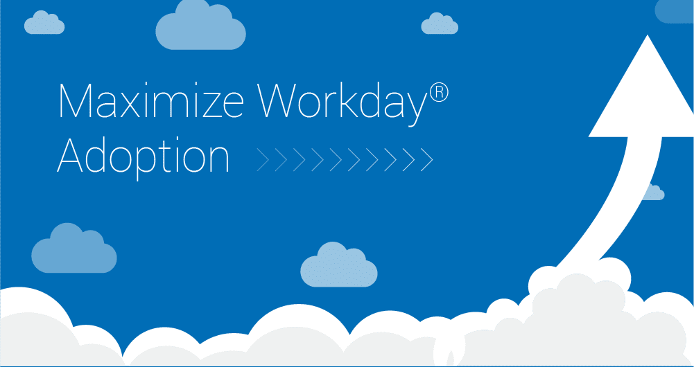 A Quick Guide to Maximize Workday Adoption