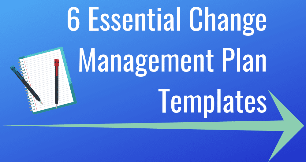 6 Essential Change Management Plan Templates