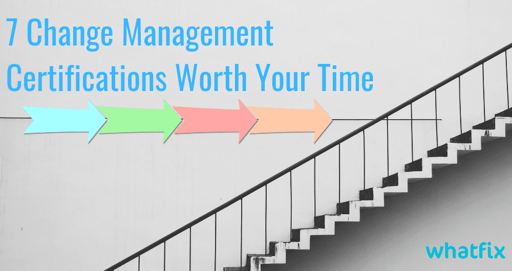 7 Change Management Certification Worth Your Time
