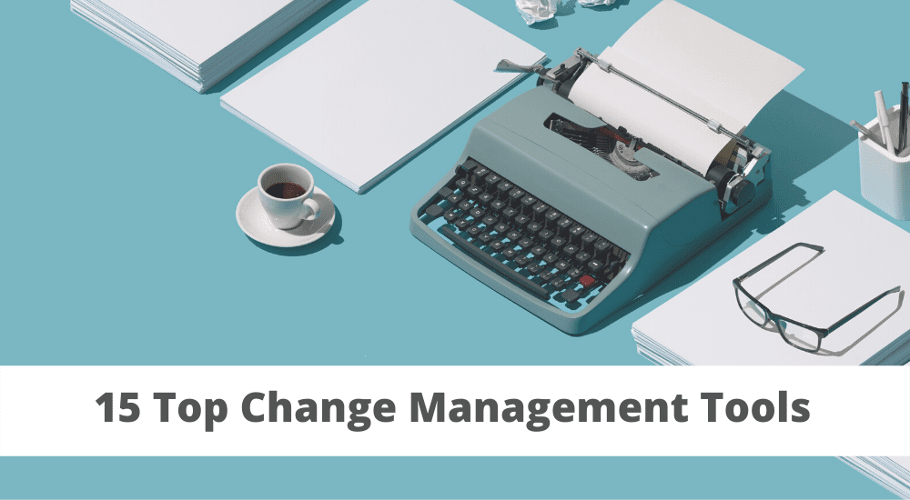 15 Top Change Management Tools