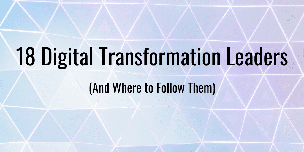 18 Digital Transformation Leaders (1)
