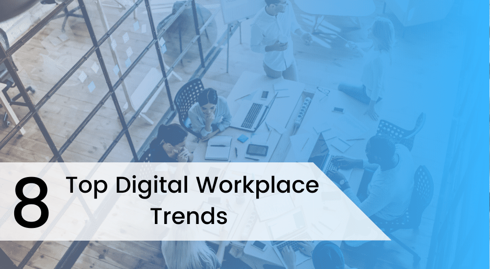 8 Top Digital Workplace Trends