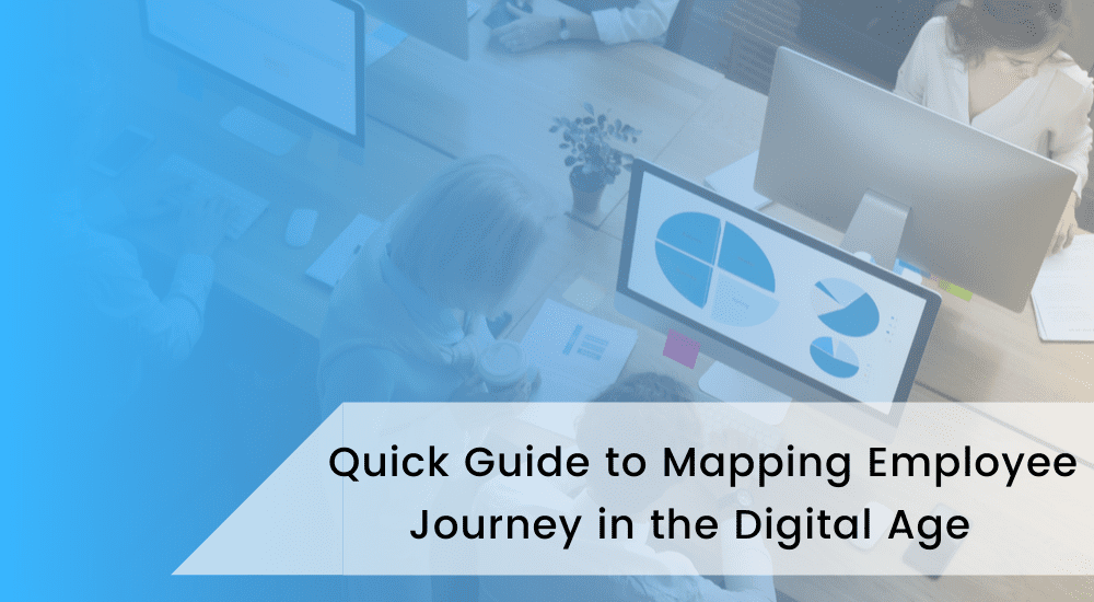 Quick Guide to Mapping Employee Journey in the Digital Age