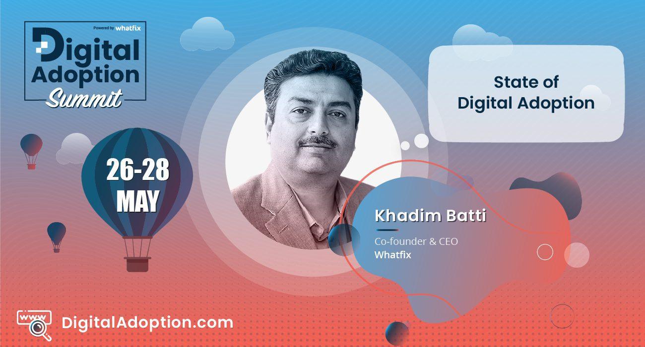digital adoption summit - Khadim