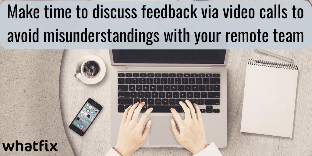 remote team communication - discuss feedback via video calls