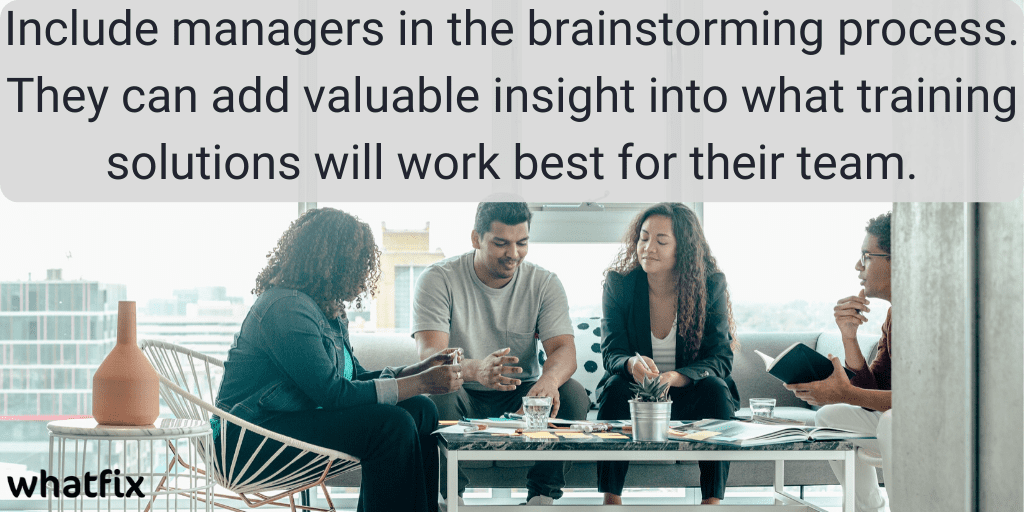 Hold Brainstorming Sessions with Managers