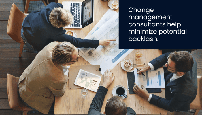 change management consultanats help minimize potential backlash