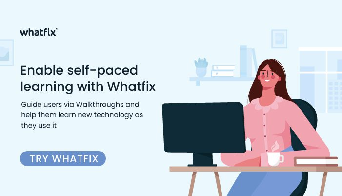 Whatfix self-paced learning
