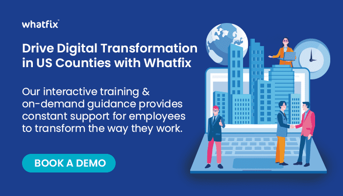 Drive digital transformation us counties with whatfix