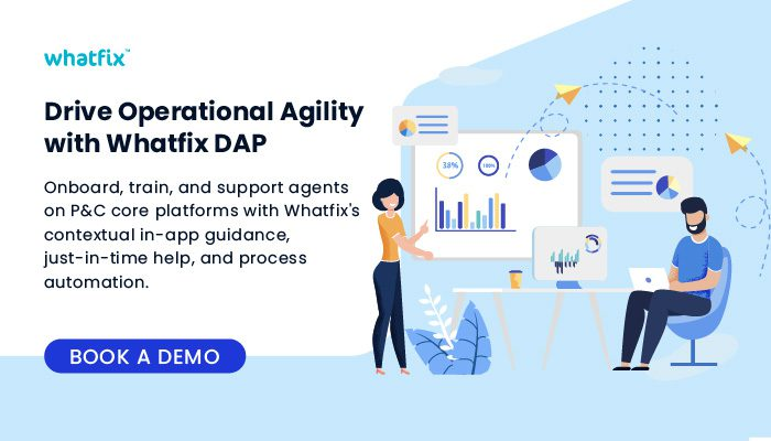 P&C Insurers can improve operational agility with Whatfix DAP