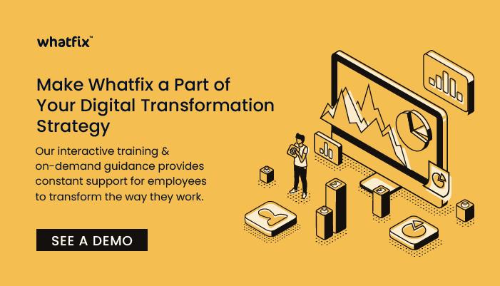 make whatfix a part of digital transformation journey